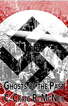 Ghosts of the Past (An Atlantean Triumvirate Book 2) by [McNeil, C. Craig R.]