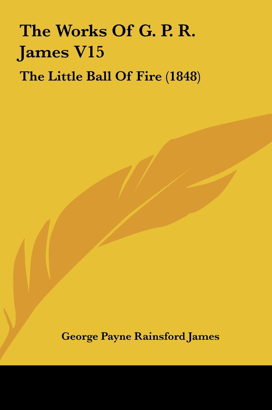 The Works of G. P. R. James V15: The Little Ball of Fire (1848) pdf epub