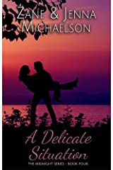 A Delicate Situation - A Short Story: The Midnight Series - Book Four Kindle Edition