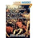La Théogonie, Les Travaux et les jours &  Le Bouclier d'Héraclès (French Edition)