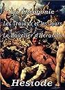 La Théogonie ; Le Bouclier d'Héraclès ; Les travaux et les jours par Hésiode