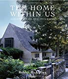 img - for The Home Within Us: Romantic Houses, Evocative Rooms book / textbook / text book