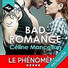 Bad Romance (Bad Romance 1)   Livre audio Auteur(s) : Céline Mancellon Narrateur(s) : Véra Pastrélie