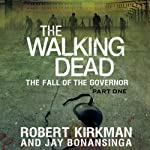 The Fall of the Governor: The Walking Dead, Book 3 | Robert Kirkman,Jay Bonansinga