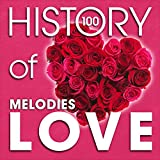 The History of Love Melodies (100 Famous Songs) Album Cover