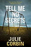 Tell Me No Secrets: A Suspenseful Psychological Thriller