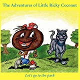 The Adventures of Little Ricky Coconut - Let's go to the park