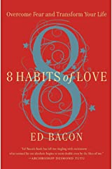 8 Habits of Love: Overcome Fear and Transform Your Life Paperback