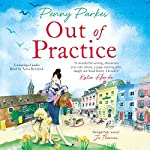 Out of Practice: The Larkford Series, Book 1 | Penny Parkes
