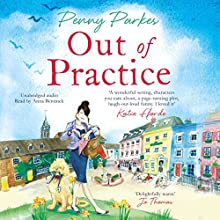 Out of Practice: The Larkford Series, Book 1 Audiobook by Penny Parkes Narrated by Anna Bentinck