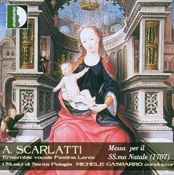 Ensemble Vocale Festina Lente, Michele Gasbarro, I Musici di Santa Pelagia, Alessandro Scarlatti - Missa Per Il Santissimo Natale - Amazon.com Music