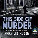 This Side of Murder: A Verity Kent Mystery, Book 1 Audiobook by Anna Lee Huber Narrated by Jilly Bond