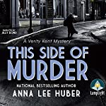 This Side of Murder: A Verity Kent Mystery, Book 1 | Anna Lee Huber