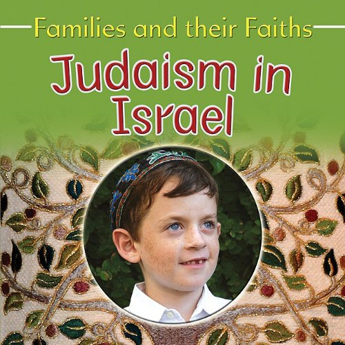 Judaism in Israel (Families and Their Faiths)
