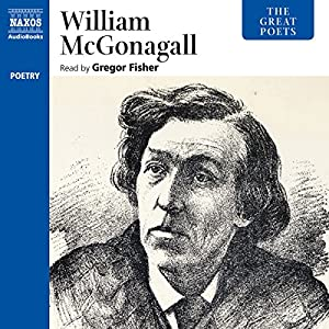 The Great Poets: William McGonagall Audiobook