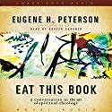 Eat This Book: A Conversation on the Art of Spiritual Reading Audiobook by Eugene H. Peterson Narrated by Grover Gardner