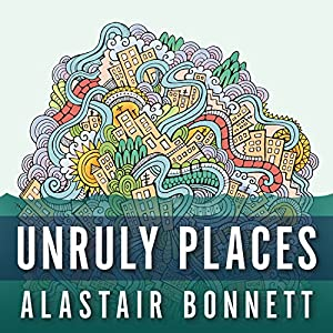 Unruly Places Audiobook