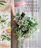 img - for Vintage Wedding Flowers: Bouquets, Button Holes, Table Settings book / textbook / text book