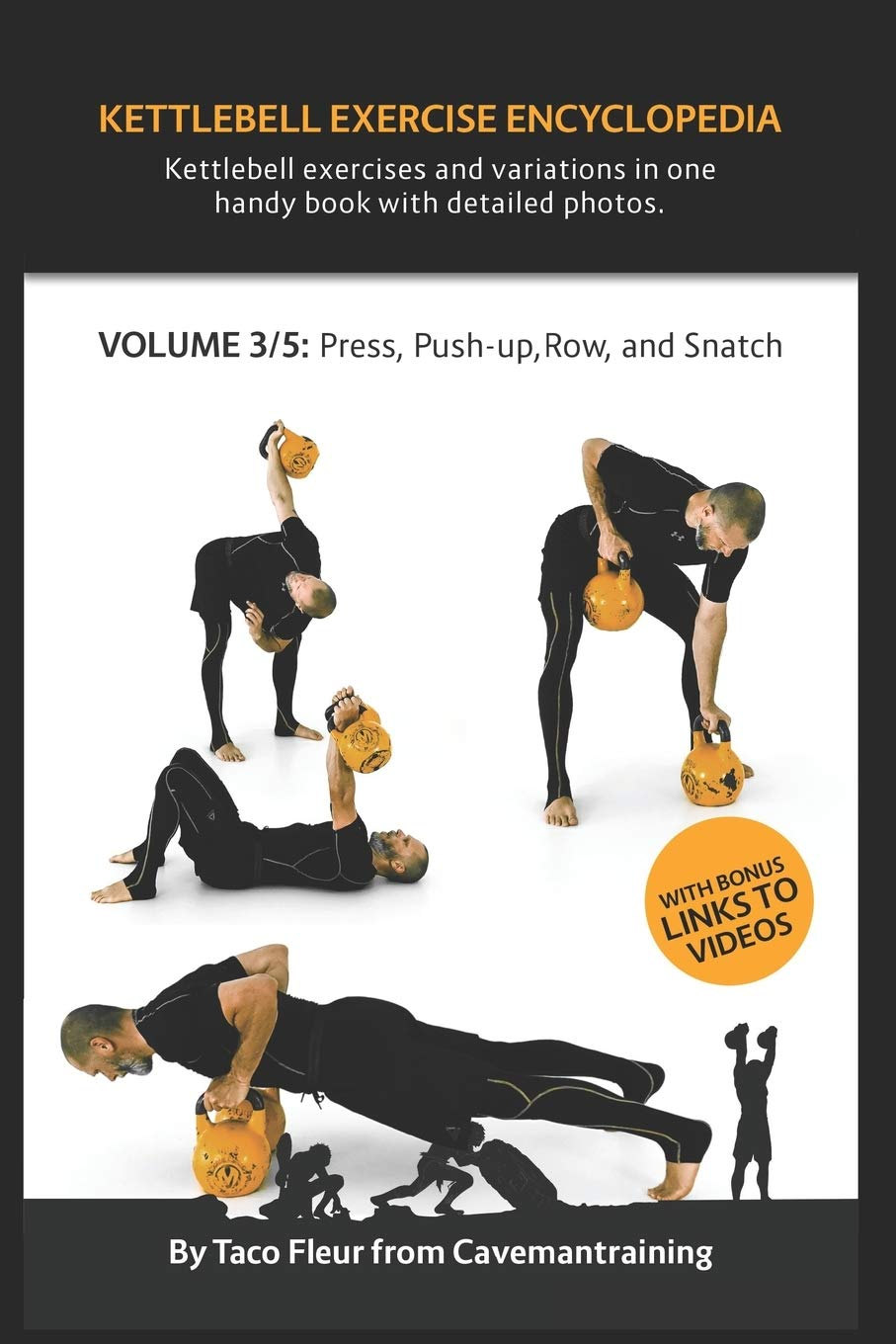Kettlebell Exercise Encyclopedia VOL. 3  Kettlebell Press Push Up Row And Snatch Exercise Variations