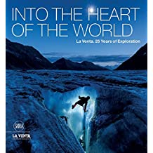 Into the Heart of the World: La Venta. 25 Years of Exploration