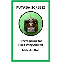 Futaba 16/18SZ Programming for Fixed Wing Aircraft