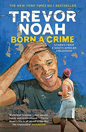 Born A Crime: Stories from a South African Childhood cover
