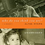 Who Do You Think You Are?: A Memoir   Alyse Myers