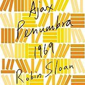 Ajax Penumbra 1969 | Robin Sloan