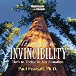 The Secret to Invincibility: How to Thrive in Any Situation | Paul Pearsall