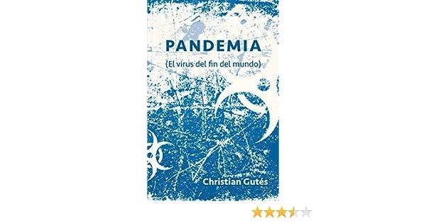 Pandemia: (El virus del fin del mundo) eBook: Gutés, Christian: Amazon.es: Tienda Kindle