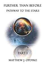 Further Than Before: Pathway to the Stars: Part 1 Paperback