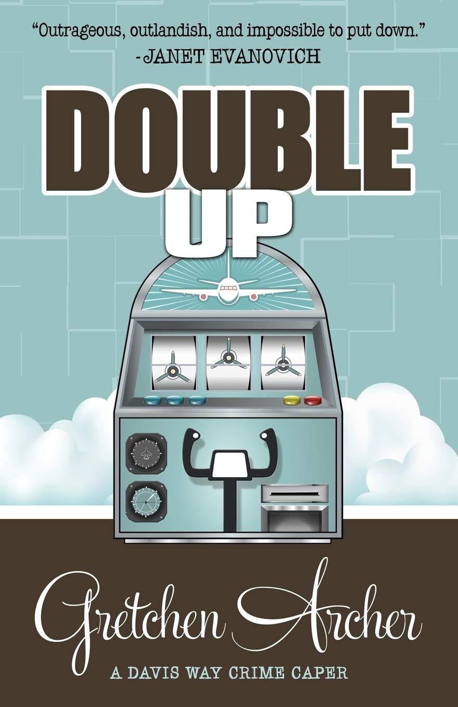 Double Up: Volume 6 (A Davis Way Crime Caper): Amazon.es: Archer, Gretchen: Libros en idiomas extranjeros