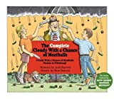 The Complete Cloudy with a Chance of Meatballs: Cloudy with a Chance of Meatballs; Pickles to Pittsburgh by Judi Barrett (2009-11-03)
