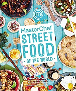 686bb5b386a3 MasterChef: Street Food of the World: Genevieve Taylor: 9781472909169:  Amazon.com: Books