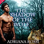The Shadow of the Wolf: Werewolf Erotica Trilogy, Part 1 | Adriana Rossi
