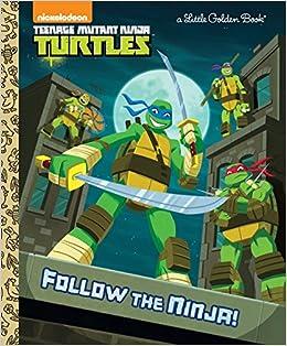 Follow the Ninja! (Teenage Mutant Ninja Turtles) (Little ...