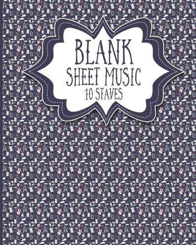 Blank Sheet Music - 10 Staves: Blank Music Book / Blank Music Manuscript Paper / Blank Music Notebook (Volume 47)