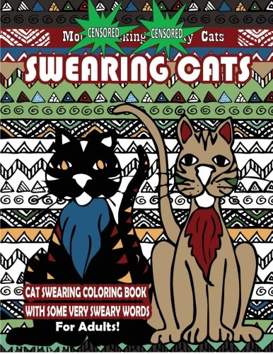 Swearing Cats : Cat Swear Word Coloring Book For Adults With Some Very Sweary Words: Over 30 Totally Rude Swearing & Cursing Cats To De-Stress Your ... (Swear Words Coloring Books) (Volume 4) pdf epub