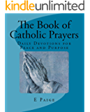 The Book of Catholic Prayers (Revised Edition 2016): Daily Devotions for Peace and Purpose