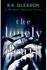 The Lonely Death: A Michele Shepard Story (The True Death Series Book 4) Kindle Edition