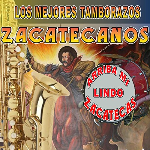 ... Arriba Mi Lindo Zacatecas