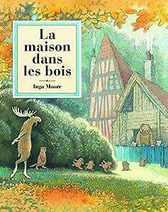 vignette de 'La maison dans les bois (Inga Moore)'