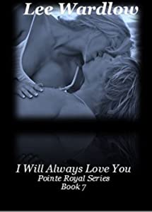 I Will Always Love You: Book 7: Pointe Royal Series (Point Royal Series)
