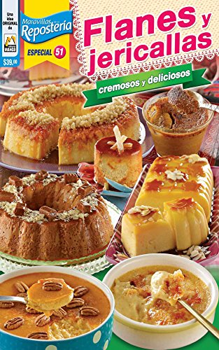 Amazon.com: Maravillas de la Repostería Especial No. 51: Flanes y jericallas (Spanish Edition) eBook: Mango: Kindle Store