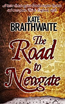 The Road to Newgate by [Braithwaite, Kate]