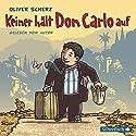 Keiner hält Don Carlo auf Hörbuch von Oliver Scherz Gesprochen von: Oliver Scherz