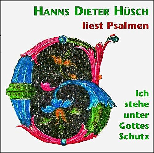 Ich stehe unter Gottes Schutz: Hanns Dieter Hüsch liest Psalmen