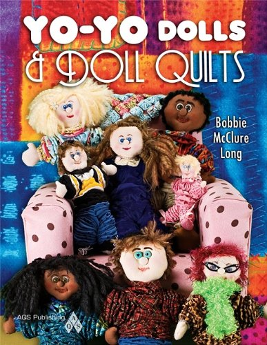 Yo-Yo Dolls & Doll Quilts (Doll Quilt Patterns)