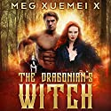 The Dragonian's Witch: The First Witch, Book 1 Audiobook by Meg Xuemei X Narrated by Kate Marcin Punch Audio
