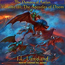 The Apostles of Doom: Demons of Astlan, Book 3 Audiobook by J. L. Langland Narrated by Stephen Bel Davies